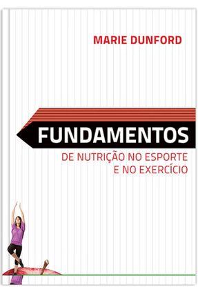 Fundamentos de Nutrição No Esporte e No Exercício - Dunford,Marie   Hoshan.org