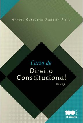Curso de Direito Constitucional - 40ª Ed. 2015 - Ferreira Filho,Manoel Gonçalves | Hoshan.org