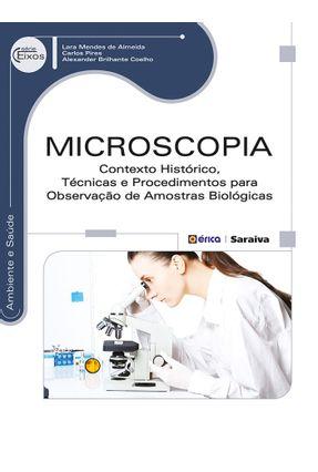 Microscopia - Contexto Histórico, Técnicas e Procedimentos Para Observação de Amostras Biológicas - Almeida,Lara Mendes de Pires,Carlos Coelho,Alexander Brilhante pdf epub