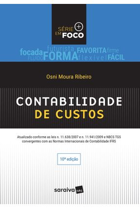 Contabilidade De Custos - Série Em Foco - 10ª Ed. 2017 - Ribeiro,Osni Moura | Hoshan.org