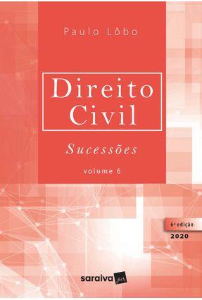 Direito Civil Sucessões - Vol. 6 - 6ª Ed. 2020 - Lôbo,Paulo | Tagrny.org