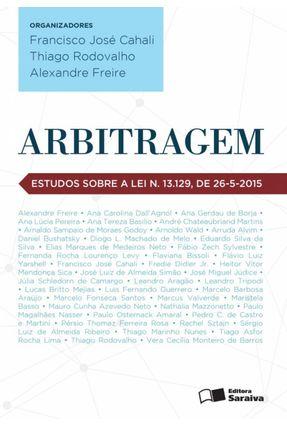 Arbitragem - Estudos Sobre A Lei Nº 13.129, de 26-5-2015 - Freire, Alexandre Rodovalho,Thiago Francisco José Cahali pdf epub