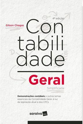 Contabilidade Geral e Simplificada - 4ª Ed. 2019 - Chagas,Gilson | Hoshan.org