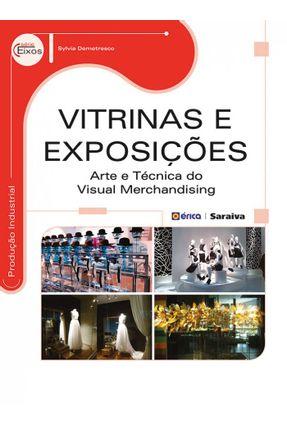 Vitrinas e Exposições - Arte e Técnica do Visual Merchandising - Série Eixos - Demetresco,Sylvia   Hoshan.org