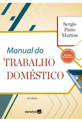 Manual do Trabalho Doméstico - 14ª Ed. 2018 - Martins,Sergio Pinto | Hoshan.org