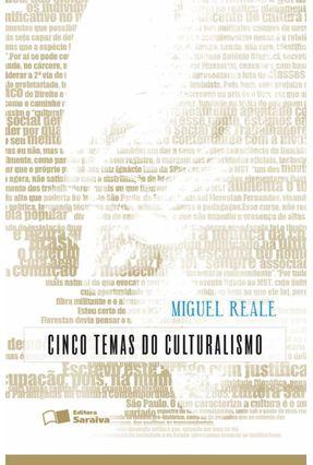 Cinco Temas do Culturalismo - Reale,Miguel | Nisrs.org
