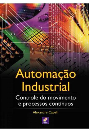 Automação Industrial - Controle do Movimento e Processos Contínuos - Capelli, Alexandre | Hoshan.org