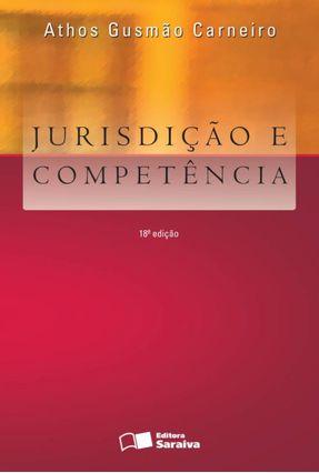 Jurisdição e Competência - 18ª Ed. 2012 - Carneiro,Athos Gusmão   Hoshan.org