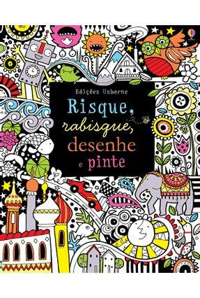Risque, Rabisque, Desenhe E Pinte - Watt,Fiona | Nisrs.org