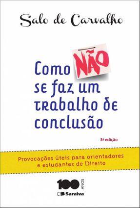 Como Não Se Faz Um Trabalho de Conclusão - 3ª Ed. 2015 - Carvalho,Salo de   Hoshan.org