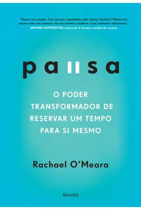 Pausa - O Poder Transformador De Reservar Um Tempo Para Si Mesmo - O'meara,Rachael   Hoshan.org