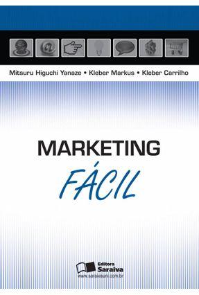 Marketing - Série Fácil - Yanaze,Mitsuru Higuchi Markus,Kleber Carrilho,Kleber | Hoshan.org