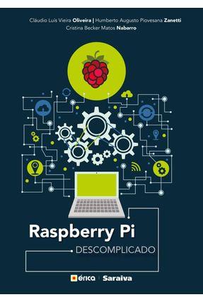 Raspberry Pi Descomplicado - Cristina Becker Matos Nabarro Humberto Augusto Piovesana Zanetti Cláudio Luís Vieira Oliveira | Tagrny.org