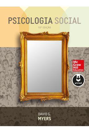 Psicologia Social - 10ª Ed. 2014 - Myers,David G. | Nisrs.org