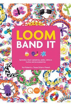 Loom Band It - Kat Roberts/ Tessa Sillars-Powell   Tagrny.org
