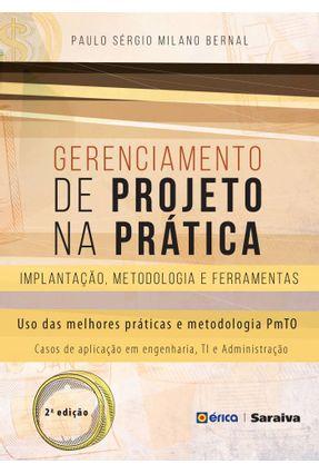 Gerenciamento de Projetos na Prática - Implantação, Metodologia e Ferramentas - 2ª Ed. 2016 - Bernal,Paulo Sergio Milano | Hoshan.org