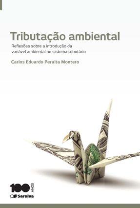 Tributação Ambiental - Reflexões Sobre A Introdução da Variável Ambiental No Sistema Tributário - Montero,Carlos Eduardo Peralta pdf epub