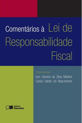 Comentários À Lei de Responsabilidade Fiscal - 7ª Ed. 2014 - Nascimento,Carlos Valder do Martins,Ives Gandra da Silva   Hoshan.org