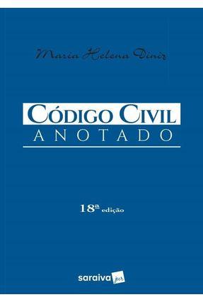 Código Civil Anotado - 18ª Ed. 2017 - Diniz,Maria Helena pdf epub