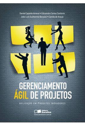Gerenciamento Ágil de Projetos - Aplicação Em Produtos Inovadores - Capaldo Amaral,Daniel   Hoshan.org