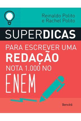 Superdicas Para Escrever Uma Redação Nota 1.000 No Enem - Polito,Rachel Polito,Reinaldo | Hoshan.org