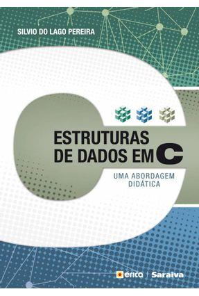 Estruturas de Dados Em C - Uma Abordagem Didática - Pereira,Silvio do Lago | Hoshan.org