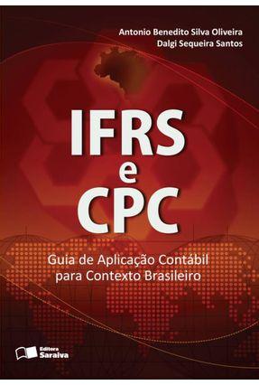 Ifrs e CPC - Guia de Aplicação Contábil Para Contexto Brasileiro - Oliveira,Antonio Benedito Silva Sequeira Santos,Dalgi | Nisrs.org