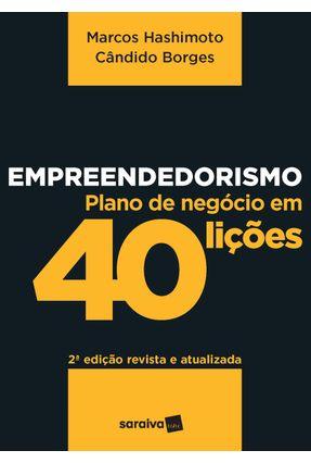 Empreendedorismo - Plano De Negócios Em 40 Lições - Hashimoto,Marcos Borges,Candido | Tagrny.org
