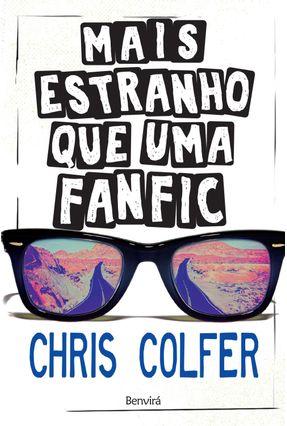 Mais Estranho Que Uma Fanfic - Colfer,Chris pdf epub