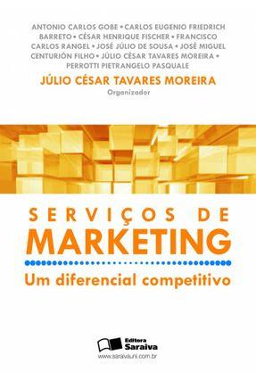 Serviços de Marketing - Um Diferencial Competitivo - Moreira,Julio Cesar Tavares   Hoshan.org