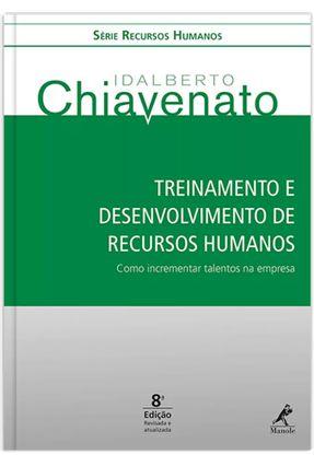 Treinamento e Desenvolvimento de Recursos Humanos - Série Recursos Humanos - 8ª Ed. 2016* - Chiavenato,Idalberto | Nisrs.org