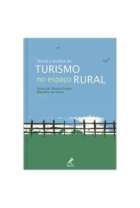 Teoria e Prática do Turismo no Espaço Rural - Santos,Eurico de Oliveira   Hoshan.org