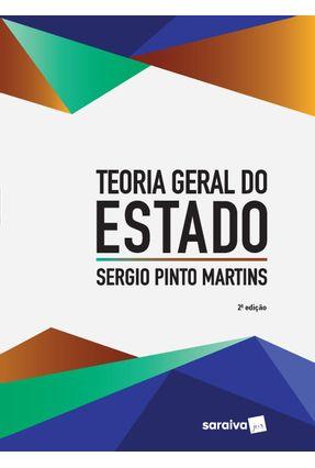 Teoria Geral do Estado - 2ª Ed. 2018 - Martins,Sergio Pinto | Hoshan.org