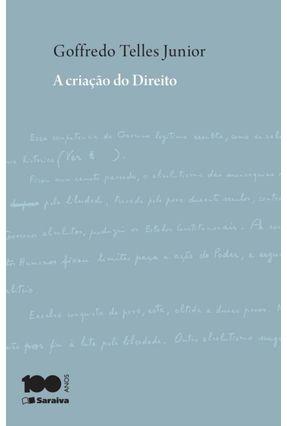 A Criação do Direito - 3ª Ed. 2014 - Telles Junior,Goffredo | Hoshan.org