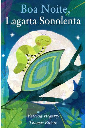 Boa Noite, Lagarta Sonolenta - Companhone,Márcia Duarte   Hoshan.org