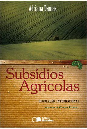 Subsídios Agrícolas - Regulação Internacional - Dantas, Adriana   Nisrs.org
