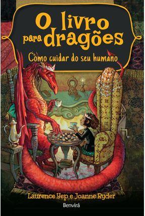 O Livro Para Dragões - Como Cuidar do Seu Humano - Ryder,Joanne Yep,Laurence pdf epub