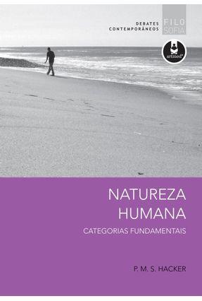 Natureza Humana - Categorias Fundamentais - Hacker,P. M. S.   Hoshan.org