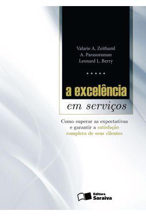 A Excelência Em Serviços - Berry,Leonard L. Parasuraman,A. Zeithaml,Valarie A.   Hoshan.org