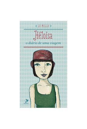 Heloisa - o Diário de Uma Viagem - Mello,Lu | Hoshan.org