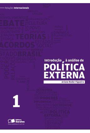 Introdução À Análise de Política Externa - Vol. 1 - Col. Relações Internacionais - Roder Figueira,Ariane | Hoshan.org