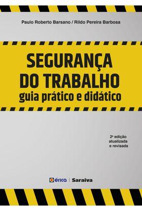 Segurança do Trabalho - Guia Prático e Didático - 2ª Ed. 2018 - Barbosa,Rildo Pereira Barsano,Paulo Roberto   Hoshan.org