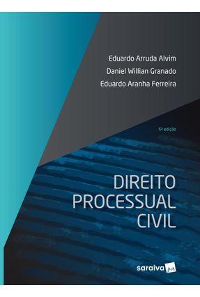 Direito Processual Civil - 6ª Ed. 2019 - Alvim,Eduardo Arruda | Hoshan.org