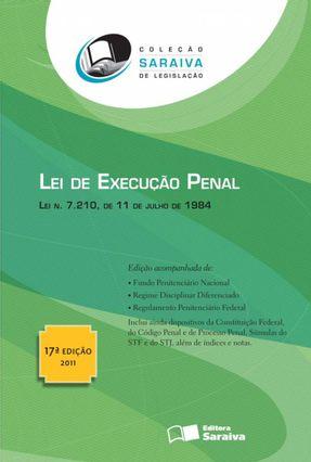 Lei de Execução Penal - Col. Saraiva Legislação - 17ª Ed. 2011 - Editora Saraiva | Hoshan.org
