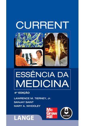 Current - Essência da Medicina - Jr.,Lawrence M. Tierney   Tagrny.org