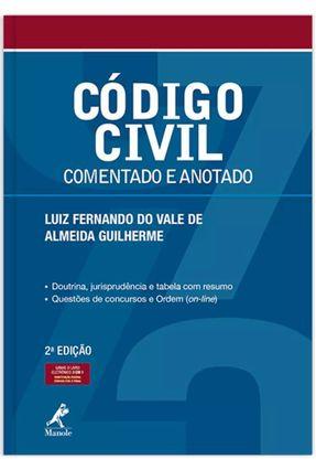 Código Civil - Comentado e Anotado - 2ª Ed. 2017 - Guilherme,Luiz Fernando do Vale de Almeida | Hoshan.org