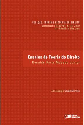 Ensaios de Teoria do Direito - Col. Teoria e História do Direito - Macedo Junior,Ronaldo Porto   Hoshan.org
