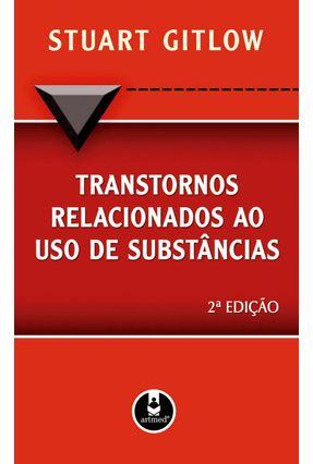 Transtornos Relacionados ao Uso de Substâncias - 2ª Ed. - Gitlow,Stuart   Hoshan.org