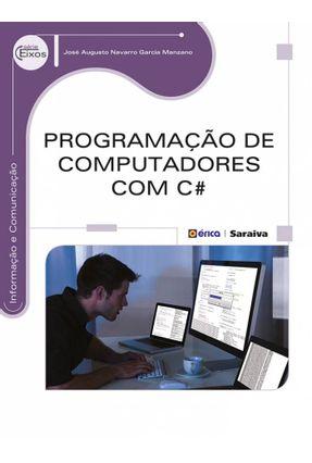 Programação de Computadores Com C# - Série Eixos - Manzano,José Augusto Navarro Garcia   Hoshan.org