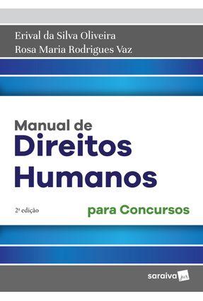 Manual De Direitos Humanos - Para Concursos - 2ª Ed. 2018 - Oliveira,Erival da Silva Vaz,Rosa Maria Rodrigues | Tagrny.org